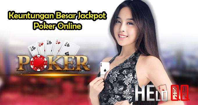 Keuntungan Besar Jackpot Poker Online