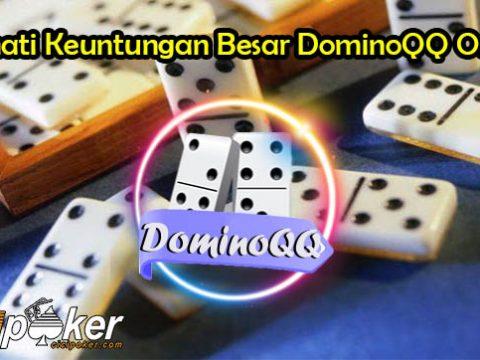 Nikmati Keuntungan Besar DominoQQ Online