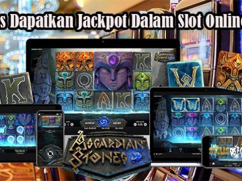Tips Dapatkan Jackpot Dalam Slot Online