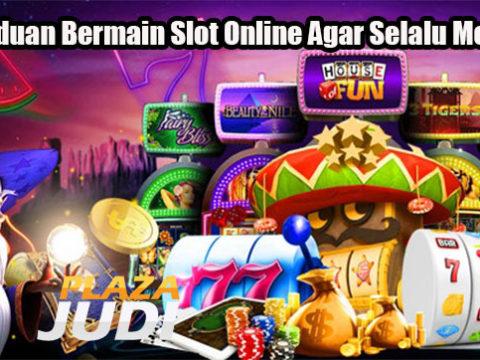 Panduan Bermain Slot Online Agar Selalu Menang