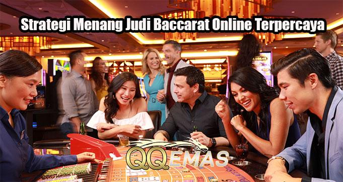 Strategi Menang Judi Baccarat Online Terpercaya